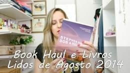 Book Haul e Livros Lidos de Agosto 2014