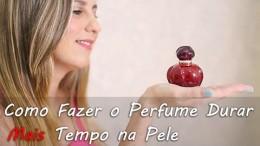 Como Fazer o Perfume Durar Mais Tempo na Pele, Corpo – DICA MATADORA
