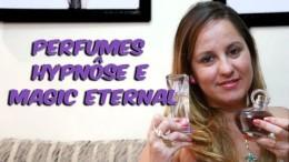 Perfumes Hypnôse e Eternal Magic